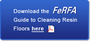 Download the FeRFA Guide to Cleaning Resin Floors